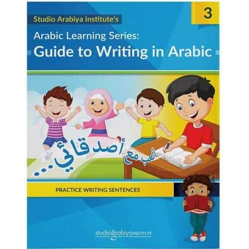 Arabic Learning Series: Guide to Writing in Arabic Book 3