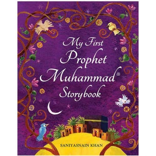 My First Prophet Muhammad Storybook by Saniyasnain Khan