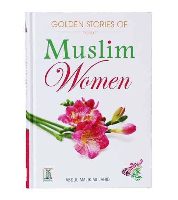 Golden Stories of Muslim Women by Abdul Malik Mujahid