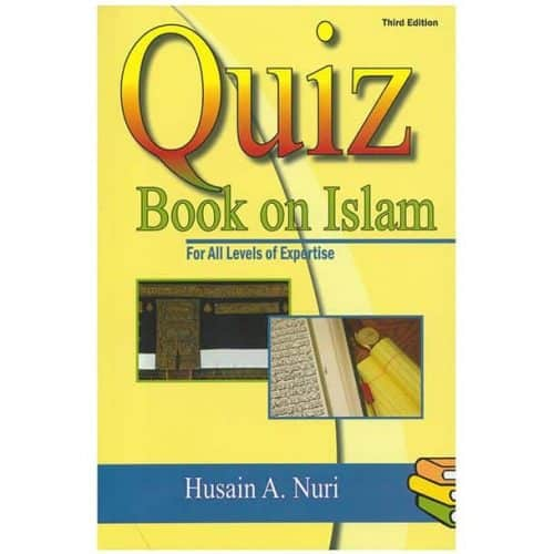 Quiz Book On Islam Third Edition by Husain A. Nuri