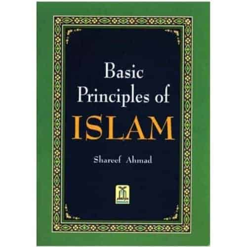 Basic Principles of Islam by Shareef Ahmad