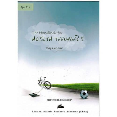 The Handbook for Muslim Teenagers - Boys Edition by Professor K. Kabir Uddin
