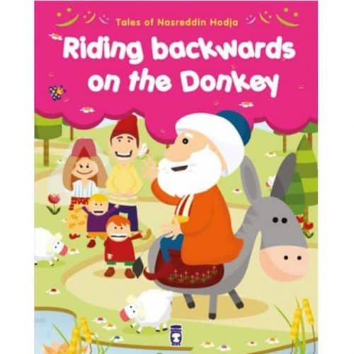 Tales From Nasreddin Hodja - Riding Backwards on the Donkey by Gamze Alici