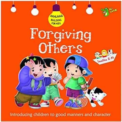 Forgiving Others: Introducing Children to Good Manners and Character By Ali Gator