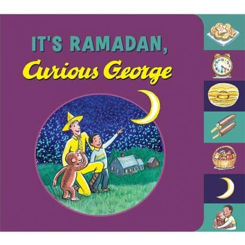 It's Ramadan, Curious George by Hena Khan, H. A. Rey