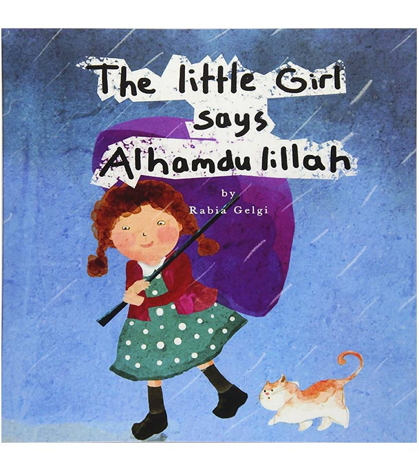 The Little Girl says Alhamdulillah by Rabia Gelgi