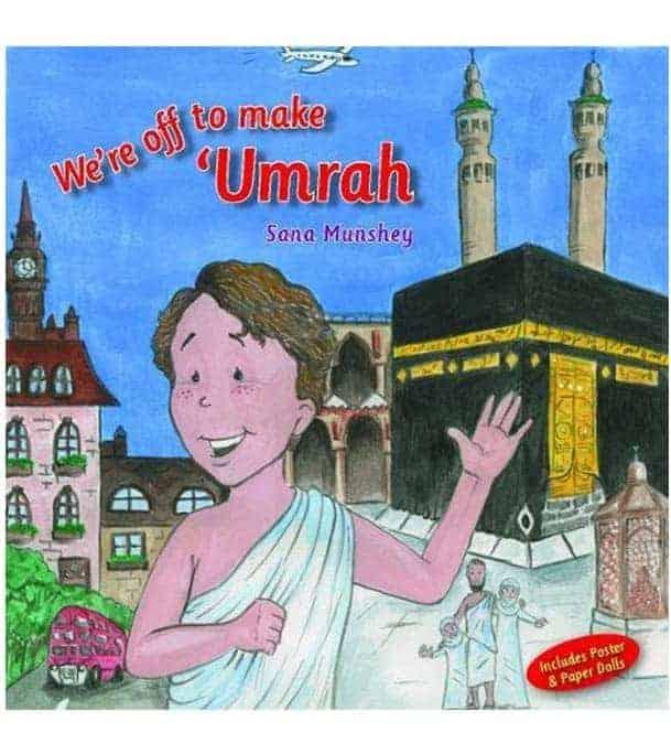 We're Off to Make 'Umrah by Sana Munshey