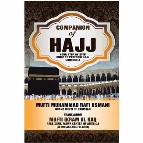 Companion of Hajj: Your Step by Step Guide to Perform Hajj Correctly