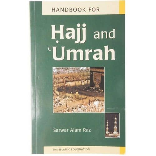 Handbook for Hajj and Umrah by Sarwar Alam Raz